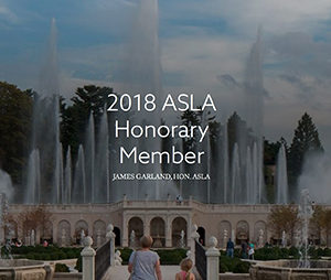 Congrats to MacMyDay client James Garland on becoming an ASLA 2018 Honorary Member!