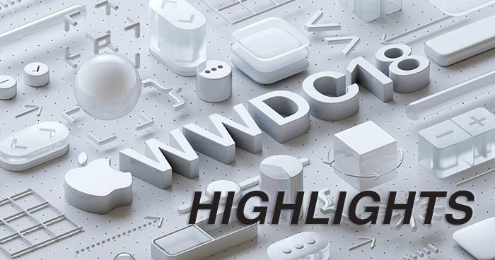 Apple WWDC18 Highlights